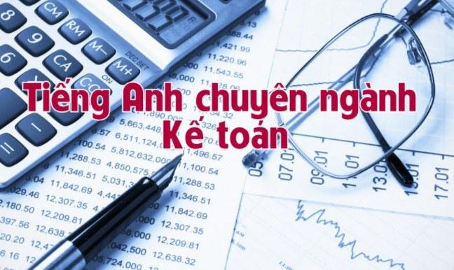 Dịch thuật và chuyển ngữ tài liệu tiếng Anh chuyên ngành kế toán sang tiếng Việt