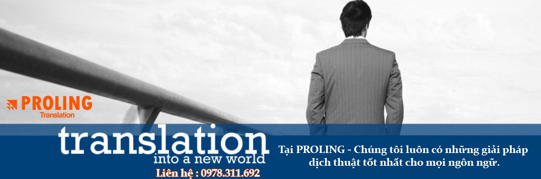 Với dịch thuật PROLING - chất lượng là thương hiệu